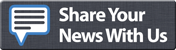 Share Your News With Us